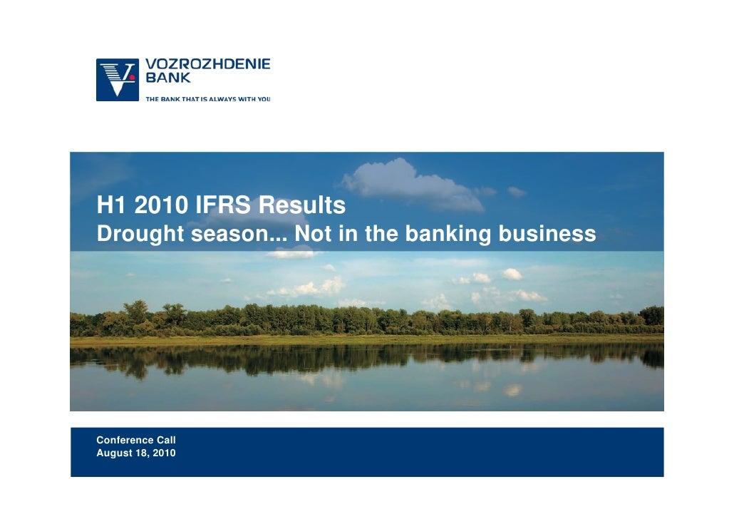 H1 2010 IFRS Results Drought season... Not in the banking business     Conference Call August 18, 2010