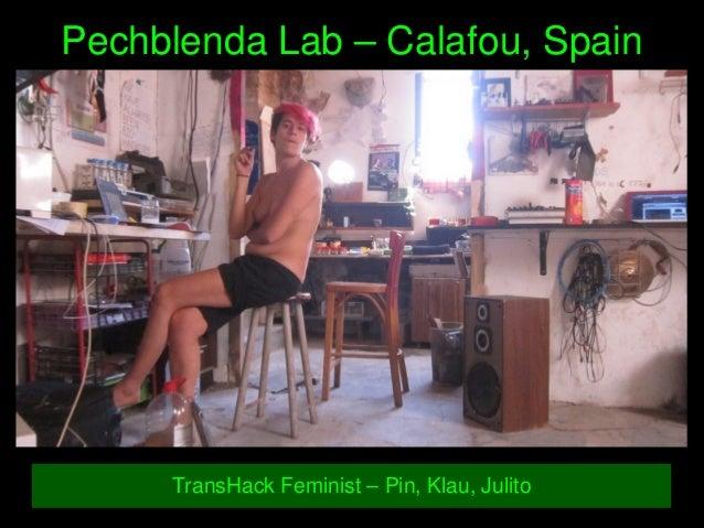 PechblendaLab–Calafou,Spain TransHackFeminist–Pin,Klau,Julito