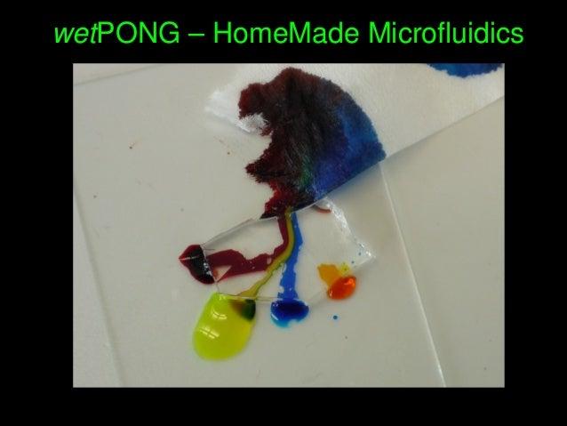 wetPONG–HomeMadeMicrofluidics