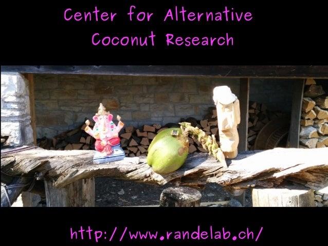 Center for AlternativeCenter for Alternative Coconut ResearchCoconut Research http://www.randelab.ch/http://www.randel...