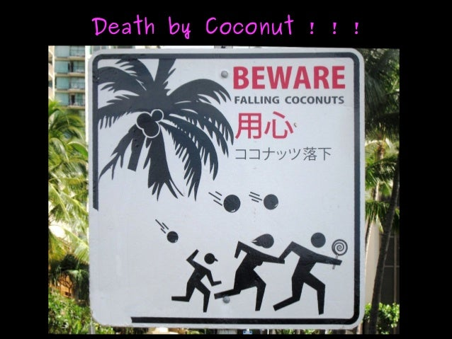 Death by Coconut ! ! !Death by Coconut ! ! !