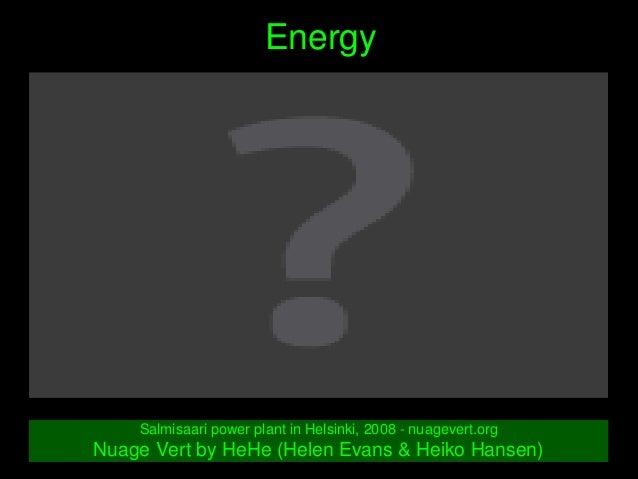 Energy SalmisaaripowerplantinHelsinki,2008nuagevert.org NuageVertbyHeHe(HelenEvans&HeikoHansen)
