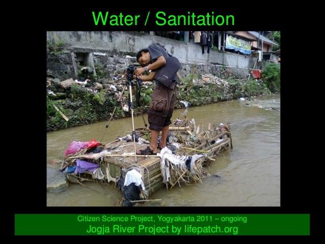 Water/Sanitation CitizenScienceProject,Yogyakarta2011–ongoing JogjaRiverProjectbylifepatch.org