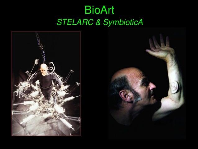 BioArtBioArt STELARC&SymbioticASTELARC&SymbioticA