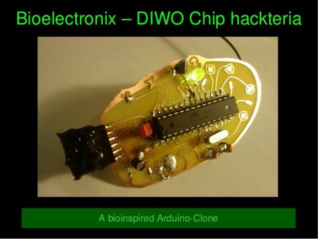 Bioelectronix–DIWOChiphackteriaBioelectronix–DIWOChiphackteria AbioinspiredArduinoCloneAbioinspiredArduinoCl...