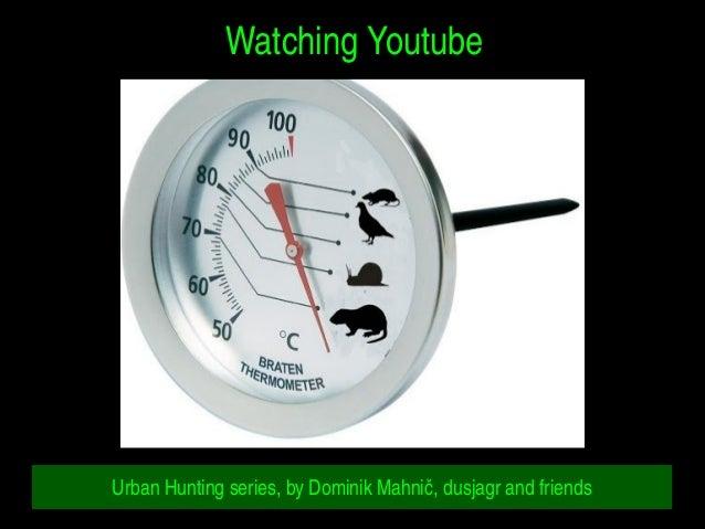 WatchingYoutube UrbanHuntingseries,byDominikMahnič,dusjagrandfriends