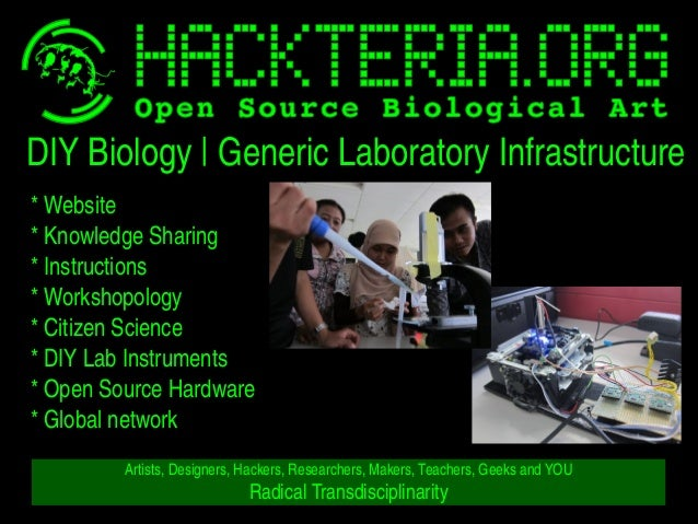 DIYBiology GenericLaboratoryInfrastructure *Website *KnowledgeSharing *Instructions *Workshopology *Citizen...