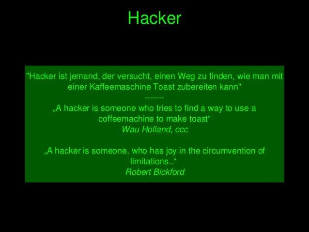 """Hacker """"Hackeristjemand,derversucht,einenWegzufinden,wiemanmit einerKaffeemaschineToastzubereitenkann""""..."""