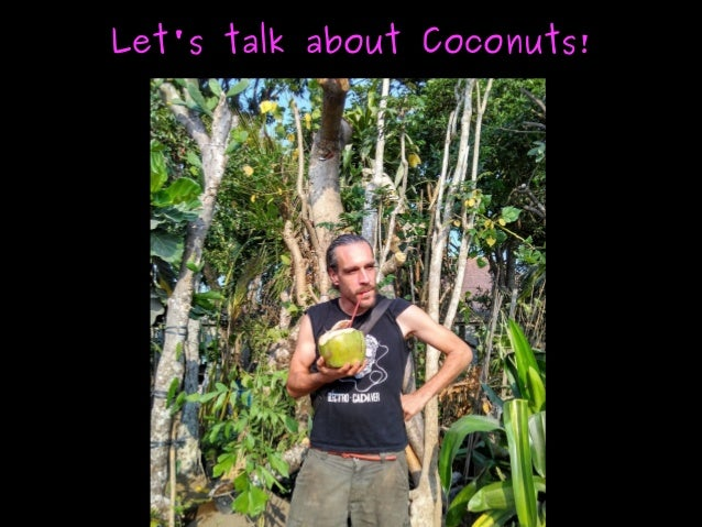 Let's talk about Coconuts!Let's talk about Coconuts!
