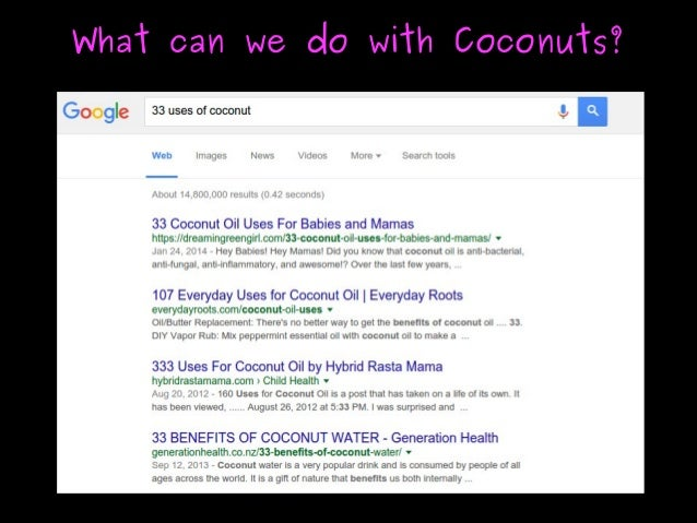 What can we do with Coconuts?What can we do with Coconuts?