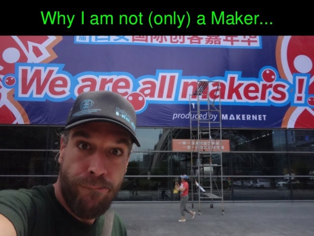 WhyIamnot(only)aMaker...