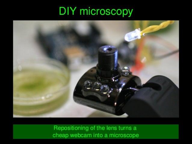 DIYmicroscopy Repositioningofthelensturnsa cheapwebcamintoamicroscope