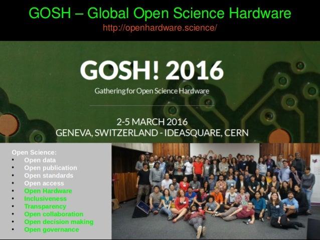 GOSH–GlobalOpenScienceHardware http://openhardware.science/