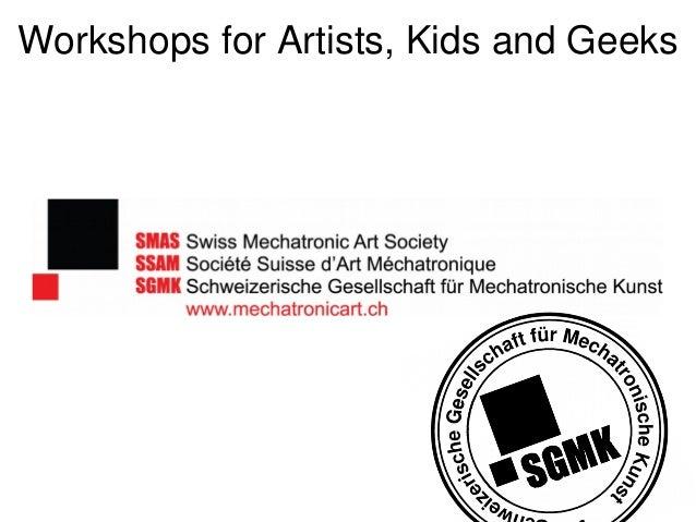 WorkshopsforArtists,KidsandGeeks