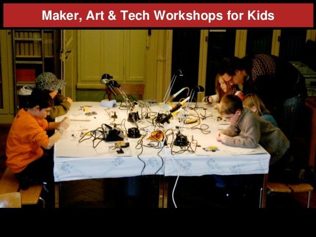 Maker,Art&TechWorkshopsforKids