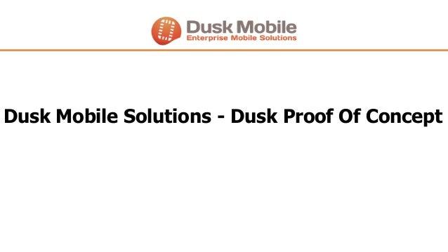 Dusk Mobile Solutions - Dusk Proof Of Concept
