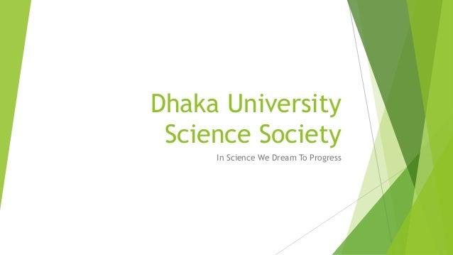 Dhaka University Science Society In Science We Dream To Progress
