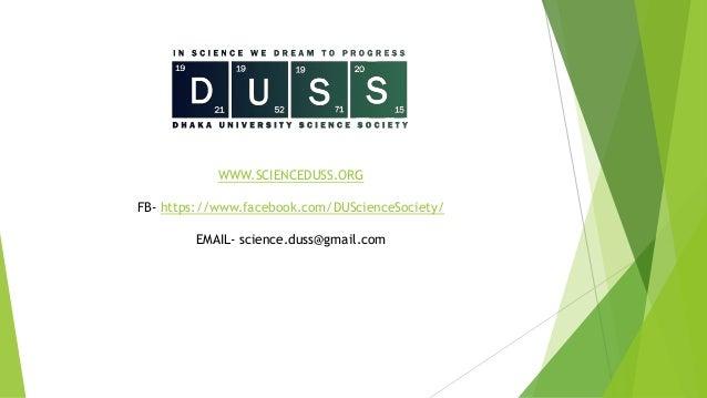 WWW.SCIENCEDUSS.ORG FB- https://www.facebook.com/DUScienceSociety/ EMAIL- science.duss@gmail.com