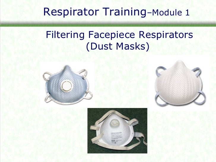 Respirator Training –Module 1 Filtering Facepiece Respirators (Dust Masks)