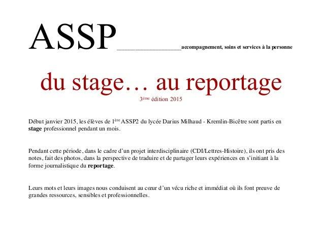ASSP_____________________accompagnement, soins et services à la personne  du stage… au reportage3ème édition 2015   Déb...