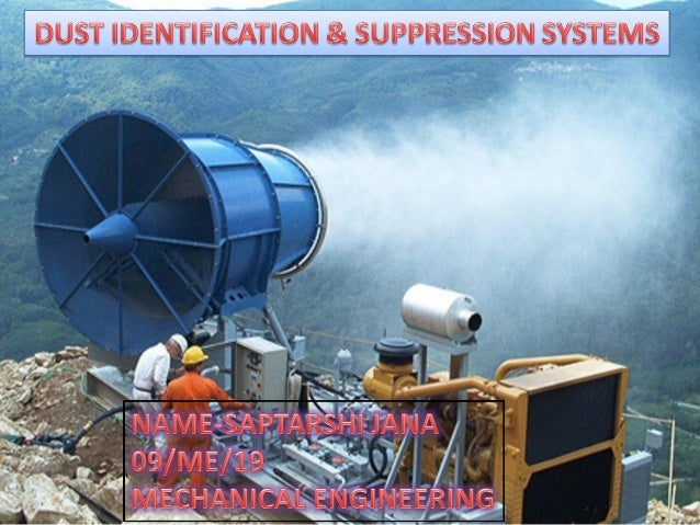 1)Present Day Dust Suppression Systems A Case Study by Prashant Mehrotra andMukesh Dubey G.B Technical University, Jhansi....