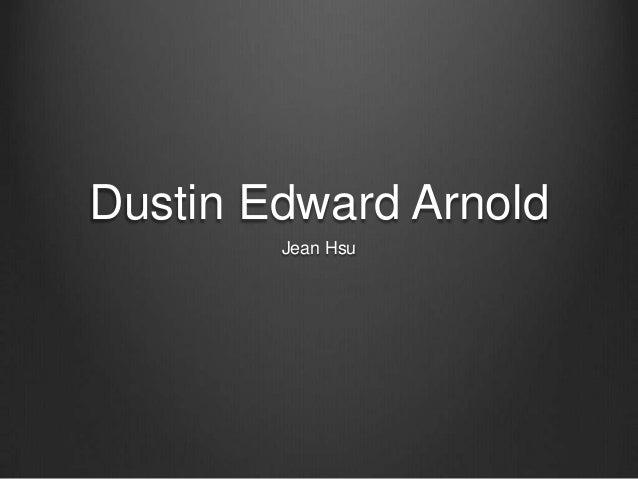 Dustin Edward Arnold Jean Hsu