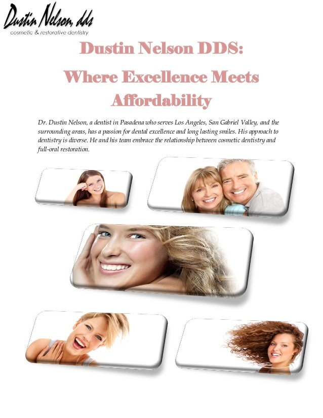 Dustin Nelson DDS: Where Excellence Meets Affordability Dr. Dustin Nelson, a dentist in Pasadena who serves Los Angeles, S...