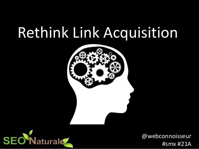 @webconnoisseur#smx #21ARethink Link Acquisition