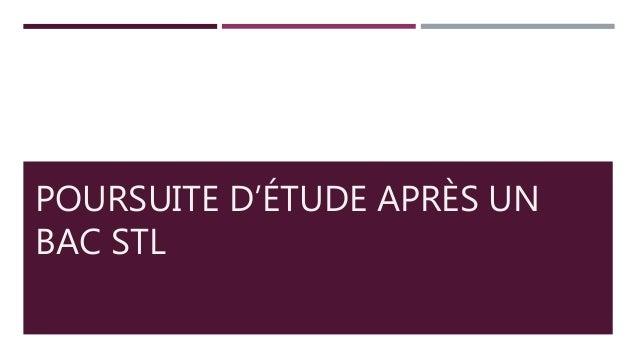POURSUITE D'ÉTUDE APRÈS UN BAC STL