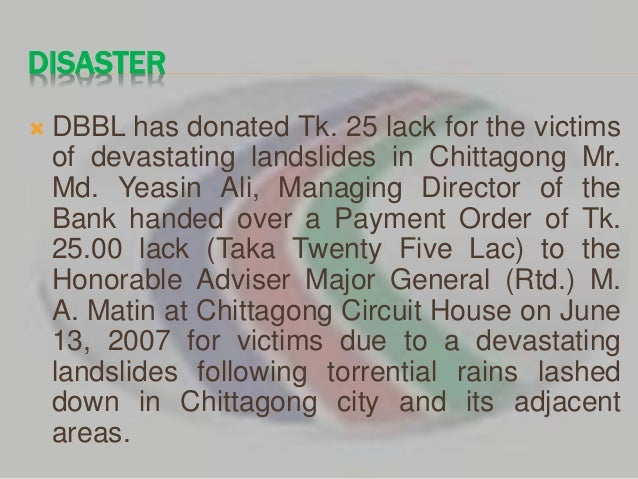 csr at dutch bangla bank Dutch bangla bank is noted to be the first and only local bank in bangladesh to have an  820 words 4 pages csr of dutch bangla bank limited (dbbl) essay.