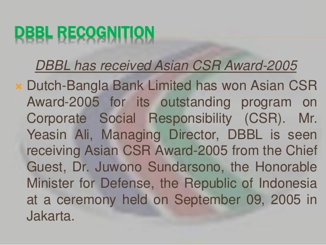 csr of dutch bangla bank limited dbbl Dutch bangla bank has published a job circular in bangladesh protidin newspaper and their website for the post of branch manager bellow you have to see all the information regarding dutch bangla bank job branch manager for chittagong region.