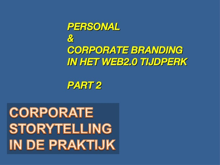 PERSONAL  &  CORPORATE BRANDING IN HET WEB2.0 TIJDPERK PART 2