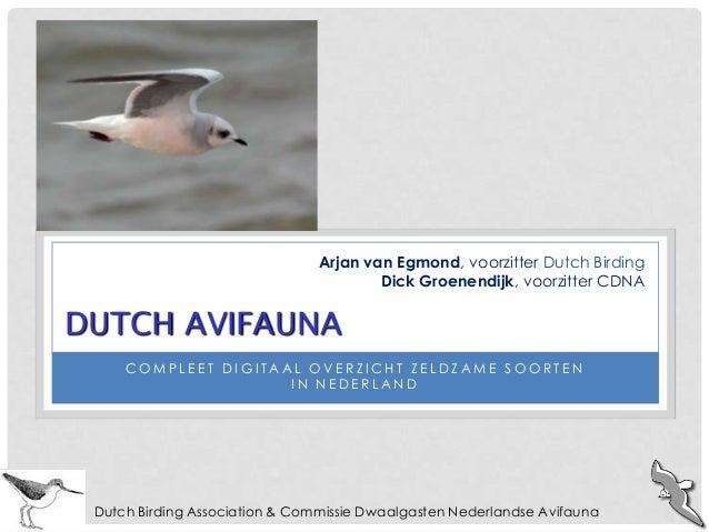 Arjan van Egmond, voorzitter Dutch Birding                                        Dick Groenendijk, voorzitter CDNADUTCH A...
