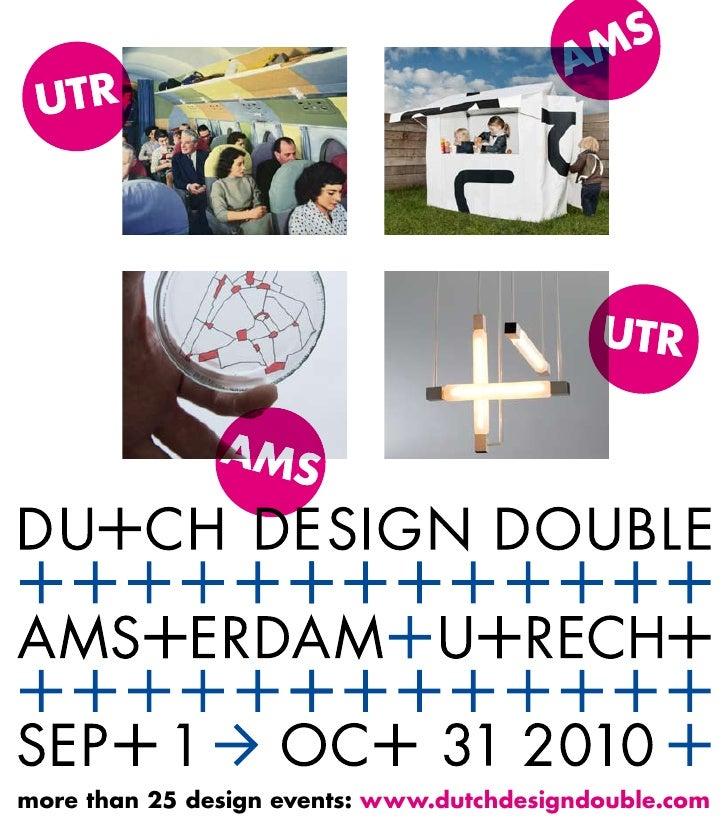 more than 25 design events: www.dutchdesigndouble.com