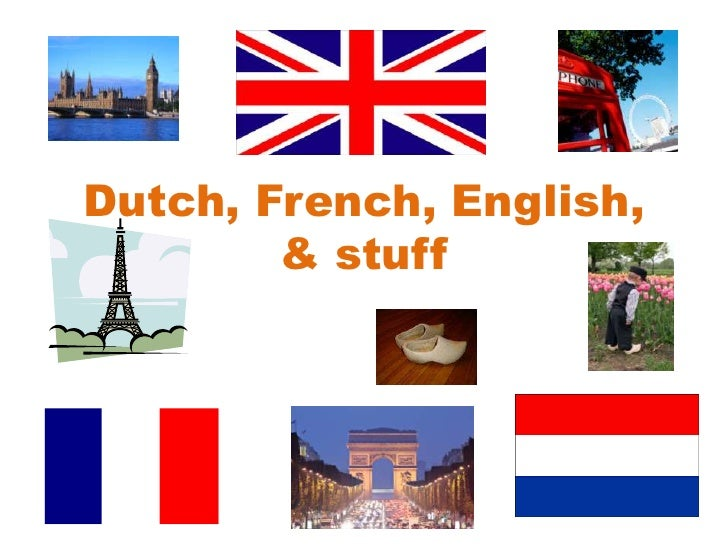 Dutch, French, English, & stuff<br />