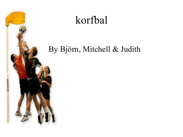 korfbalBy Björn, Mitchell & Judith