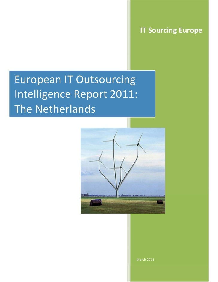 IT Sourcing EuropeEuropean IT OutsourcingIntelligence Report 2011:The Netherlands                        March 2011