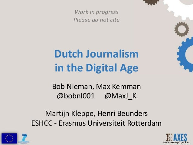 Work in progress            Please do not cite      Dutch Journalism      in the Digital Age      Bob Nieman, Max Kemman  ...