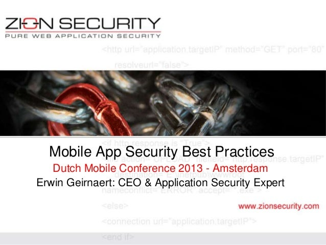 Mobile App Security Best PracticesDutch Mobile Conference 2013 - AmsterdamErwin Geirnaert: CEO & Application Security Expert