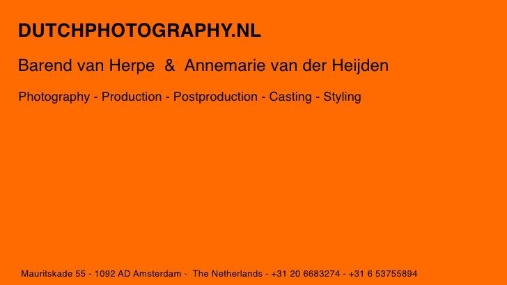 DUTCHPHOTOGRAPHY.NL Barend van Herpe & Annemarie van der Heijden Photography - Production - Postproduction - Casting - Sty...
