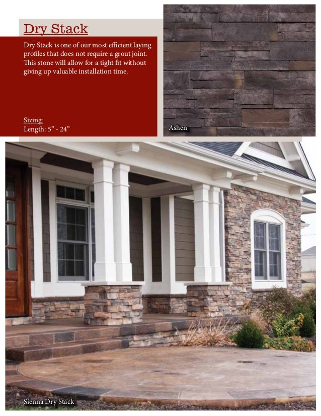 Dry Stack is one of our most efficient laying profiles that does not require a grout joint. This stone will allow for a ti...