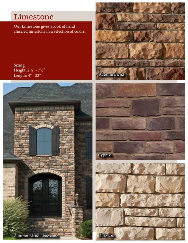 Limestone Our Limestone gives a look of hand chiseled limestone in a selection of colors. Autumn Blend Cypress Ohio TanAut...
