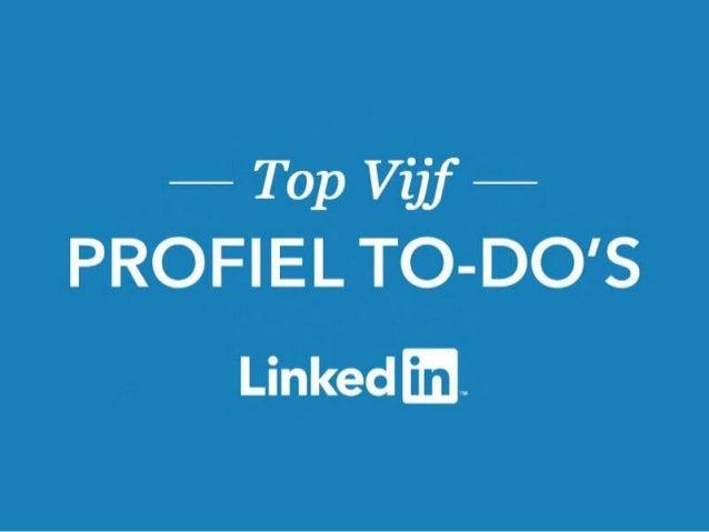 LinkedIn Voor Studenten: Top Vijf Profiel To-Do's