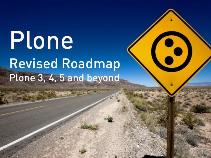 Plone Revised Roadmap Plone 3, 4, 5 and beyond