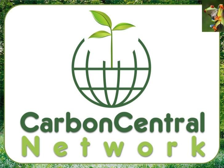 WIE IS CCN?• Carbon Central Network's hoofdkwartier is  gevestigd in Adelaide Australia.• CCN is opgericht om mensen te in...