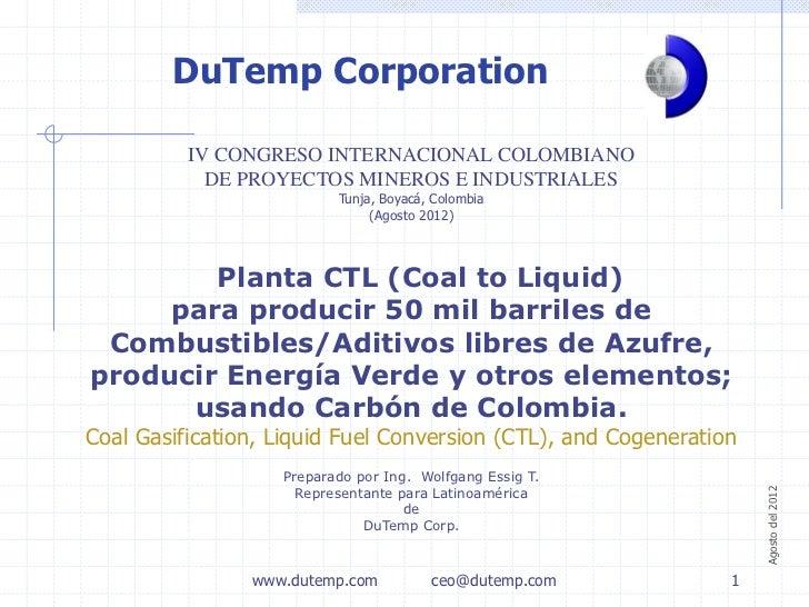 DuTemp Corporation          IV CONGRESO INTERNACIONAL COLOMBIANO            DE PROYECTOS MINEROS E INDUSTRIALES           ...