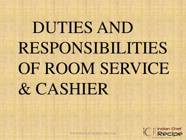 DUTIES AND RESPONSIBILITIES OF ROOM SERVICE U0026 CASHIER 1WWW.INDIANCHEFRECIPE.