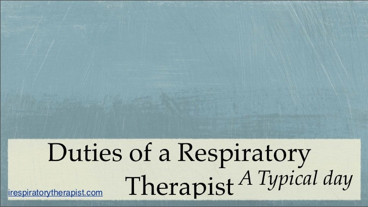 Respiratory The Job Description | Duties Of A Respiratory Therapist