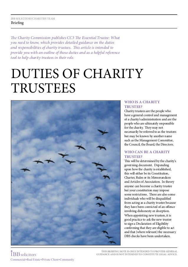 IBB SOLICITORS CHARITIES TEAM  Briefing  The Charity Commission publishes CC3 The Essential Trustee: What you need to know...