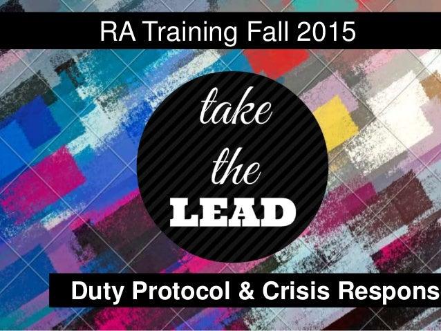 Duty Protocol & Crisis Response RA Training Fall 2015